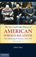 The New Cambridge History of American Foreign Relations: Volume 3, The Globalizing of America, 1913–1945 ebook
