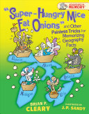Super Hungry Mice Eat Onions and Other Painless Tricks for Memorizing Geography Facts