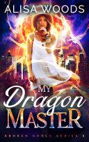 My Dragon Master (Broken Souls 6) Pdf/ePub eBook