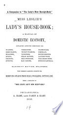 Miss Leslie S Lady S House Book A Manual Of Domestic