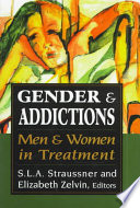 Gender and Addictions  : Men and Women in Treatment