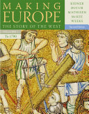 Making Europe  The Story of the West  Volume I to 1790