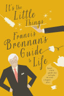 It's The Little Things – Francis Brennan's Guide to Life Pdf/ePub eBook