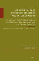Abraham Ibn Ezra Latinus on Elections and Interrogations