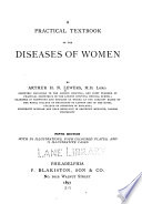 A Practical textbook of the diseases of women
