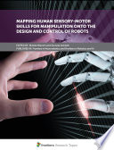 Mapping Human Sensory-Motor Skills for Manipulation onto the Design and Control of Robots