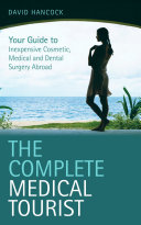 The Complete Medical Tourist: Your Guide to Inexpensive and Safe ...