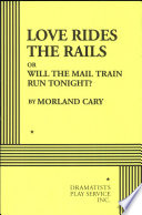 Love Rides The Rails Or Will The Mail Train Run Tonight