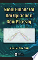 Window Functions And Their Applications In Signal Processing Book PDF