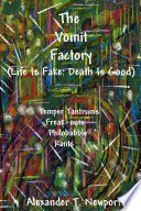 The Vomit Factory   Life Is Fake Death Is Good Book PDF