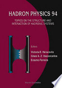 Hadron Physics 94  Topics On The Structure And Interaction Of Hadronic Systems