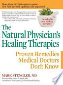 """The Natural Physician's Healing Therapies: Proven Remedies Medical Doctors Don't Know"" by Mark Stengler"