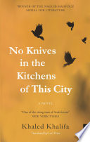 """""""No Knives in the Kitchens of this City"""" by Khālid Khalīfah, Leri Price"""