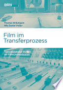 Öffnen Sie das Medium Film im Transferprozess von Bräutigam, Thomas [Herausgeber] im Bibliothekskatalog