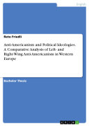 Anti Americanism and Political Ideologies  A Comparative Analysis of Left  and Right Wing Anti Americanism in Western Europe