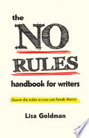 The No Rules Handbook for Writers