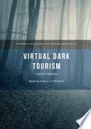 Virtual Dark Tourism
