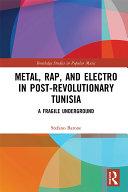 Metal, Rap, and Electro in Post-Revolutionary Tunisia [Pdf/ePub] eBook