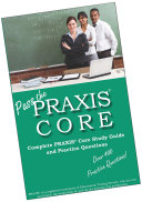 Pass The Praxis Core Complete Praxis Core Study Guide And Practice Test Questions