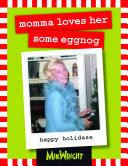 Momma Loves Her Some Eggnog