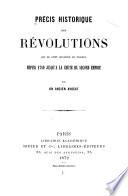 Précis historique des révolutions qui se sont sucédé en France, depuis 1789 jusqu'à la chute du second empire