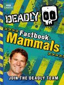 Steve Backshall s Deadly series  Deadly Factbook Mammals