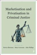 Marketisation and Privatisation in Criminal Justice Pdf/ePub eBook