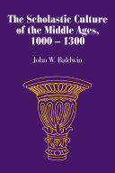 The Scholastic Culture of the Middle Ages, 1000–-1300