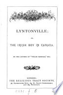 Lyntonville: or, The Irish boy in Canada. by the author of 'Nellie Newton'.