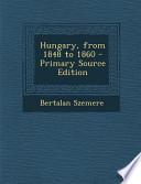 Hungary, from 1848 to 1860 - Primary Source Edition