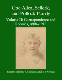 One Allen  Selleck  and Pollock Family  Volume II  Correspondence and Records  1808 1910