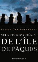 Secrets & mystères de l'île de Pâques