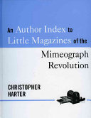 An Author Index to Little Magazines of the Mimeograph Revolution  1958 1980