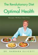 The Revolutionary Diet for Optimal Health