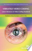 Versatile Video Coding  Latest Advances in Video Coding Standards