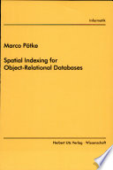 Spatial Indexing for Object Relational Databases
