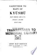 Gazetteer to Maps of Kyūshū, Map Series AMS L772, Scale 1:50,000