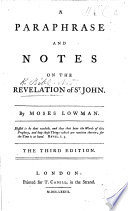 A Paraphrase And Notes On The Revelation Of St John By Moses Lowman The Third Edition With The Text