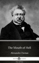 The Mouth of Hell by Alexandre Dumas   Delphi Classics  Illustrated