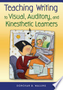 Teaching Writing To Visual Auditory And Kinesthetic Learners Book PDF