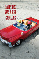 Pdf Happiness was a Red Cadillac