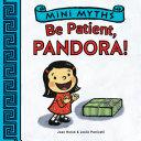 Mini Myths: Be Patient, Pandora!