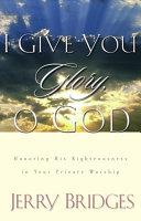 I Give You Glory  O God