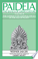 """""""Paideia: The Ideals of Greek Culture: Volume III: The Conflict of Cultural Ideals in the Age of Plato"""" by Werner Jaeger, Gilbert Highet"""