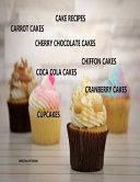 Cake Recipes Carrot Cakes Cherry Chocolate Cakes Chiffon Cakes Coca Cola Cakes Cranberry Cakes Cupcakes