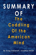 Summary The Coddling of the American Mind