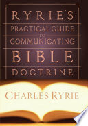 Ryrie s Practical Guide to Communicating the Bible Doctrine Book