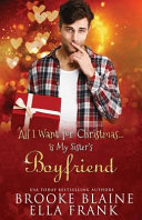 All I Want for Christmas...Is My Sister's Boyfriend