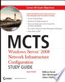 Mcts Windows Server 2008 Network Infrastructure Configuration Study Guide