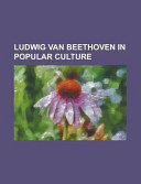 Ludwig Van Beethoven in Popular Culture
